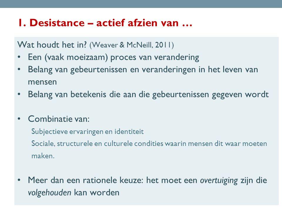 1.Desistance – actief afzien van … Wat houdt het in.