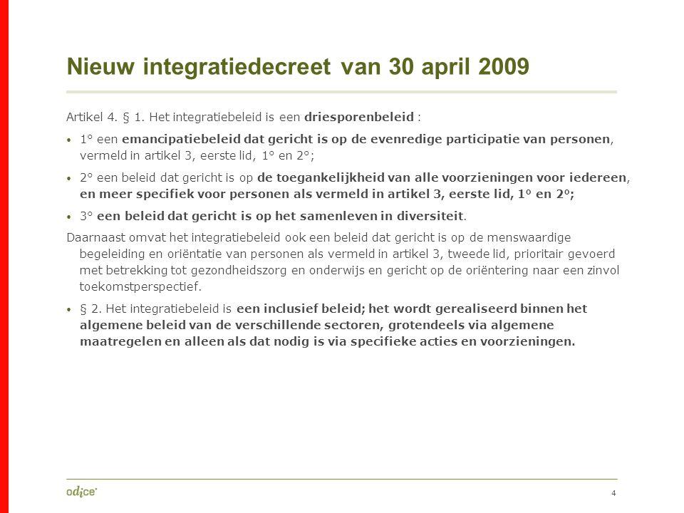 4 Nieuw integratiedecreet van 30 april 2009 Artikel 4.
