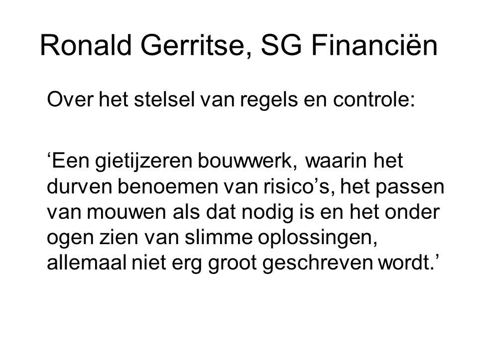 Ronald Gerritse, SG Financiën Over het stelsel van regels en controle: 'Een gietijzeren bouwwerk, waarin het durven benoemen van risico's, het passen
