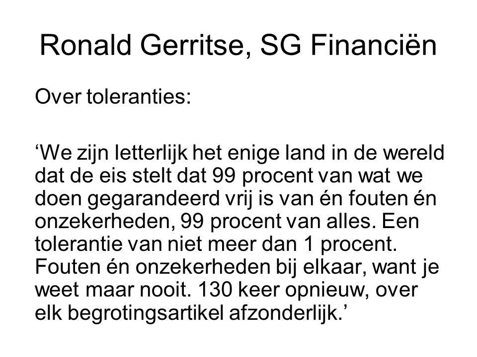Ronald Gerritse, SG Financiën Over toleranties: 'We zijn letterlijk het enige land in de wereld dat de eis stelt dat 99 procent van wat we doen gegara