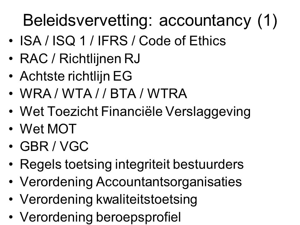 IAASB: observers •Public Company Accounting Oversight Board (PCAOB) •Financial Services Agency (Japan) •Europese Commissie