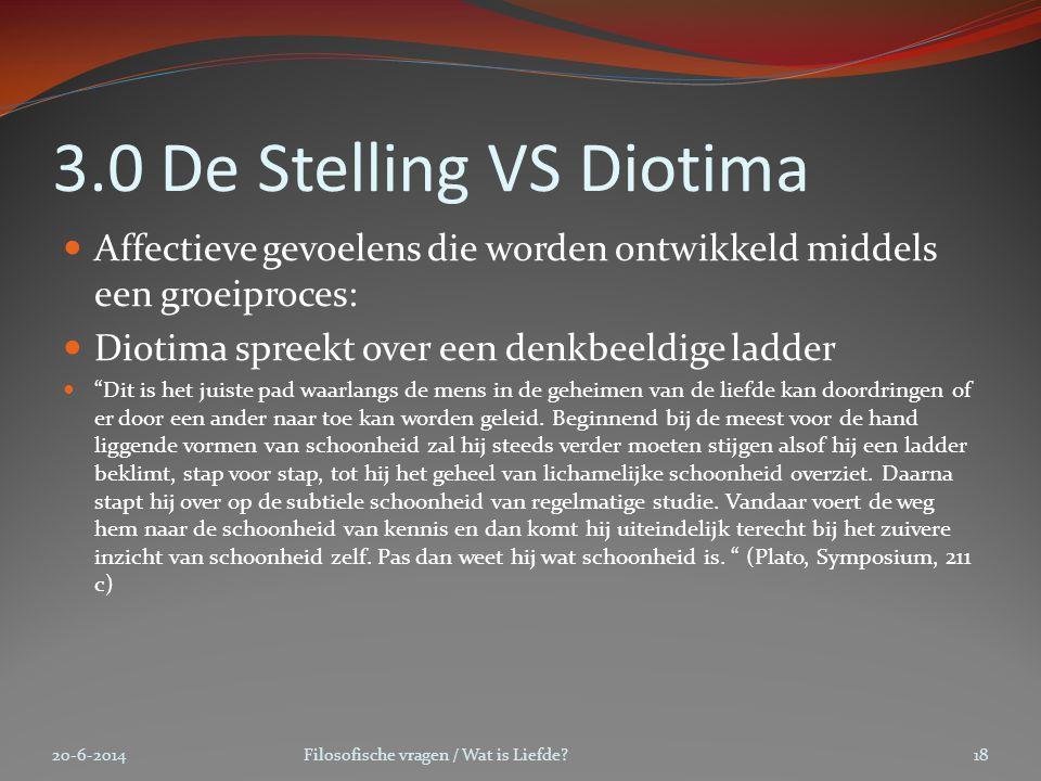 """3.0 De Stelling VS Diotima  Affectieve gevoelens die worden ontwikkeld middels een groeiproces:  Diotima spreekt over een denkbeeldige ladder  """"Dit"""