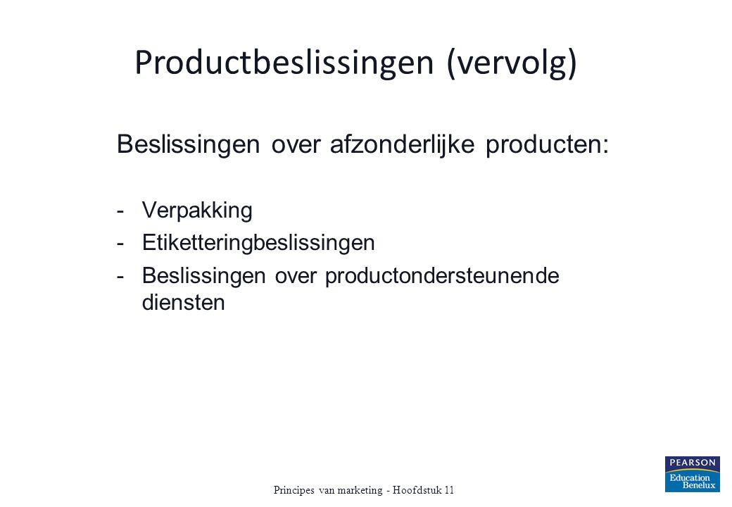 Beslissingen over afzonderlijke producten: -Verpakking -Etiketteringbeslissingen -Beslissingen over productondersteunende diensten Principes van marke