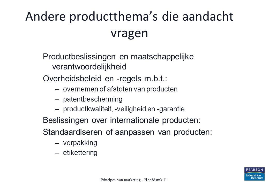 Andere productthema's die aandacht vragen Productbeslissingen en maatschappelijke verantwoordelijkheid Overheidsbeleid en -regels m.b.t.: –overnemen o