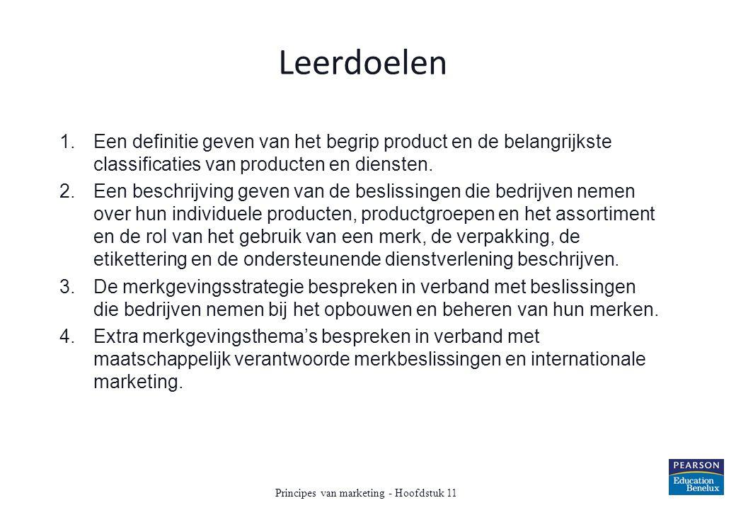 Leerdoelen 1.Een definitie geven van het begrip product en de belangrijkste classificaties van producten en diensten. 2.Een beschrijving geven van de