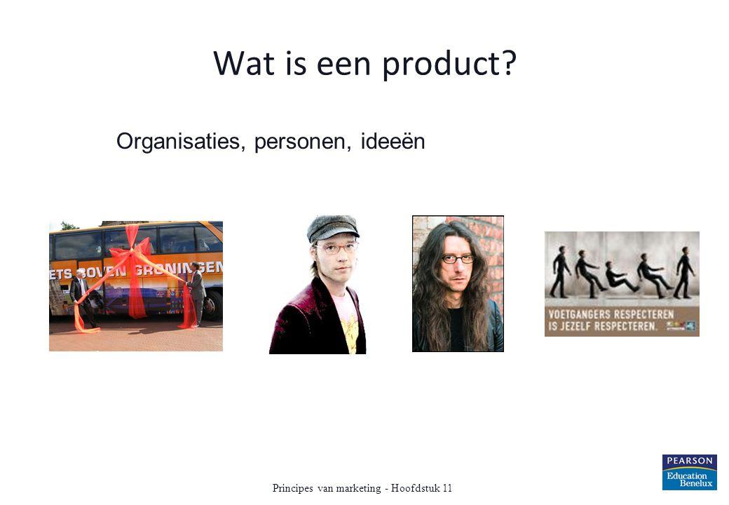 Wat is een product? Organisaties, personen, ideeën Principes van marketing - Hoofdstuk 11