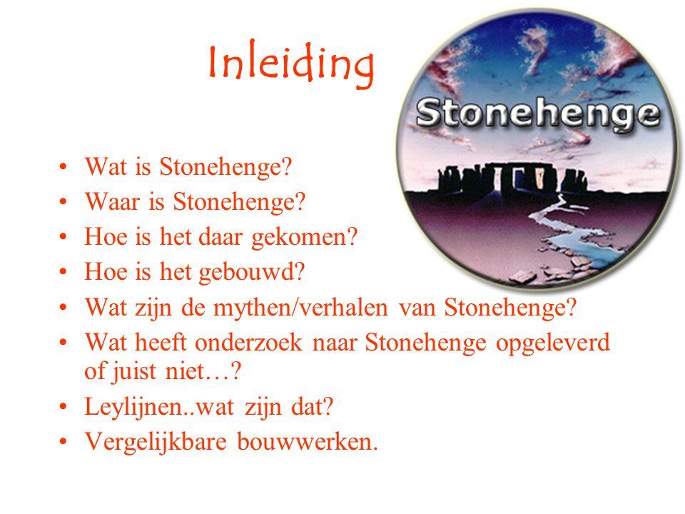 Inleiding •Wat is Stonehenge.•Waar is Stonehenge.