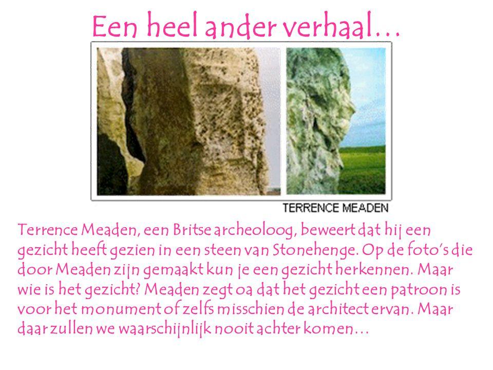 Een heel ander verhaal… Terrence Meaden, een Britse archeoloog, beweert dat hij een gezicht heeft gezien in een steen van Stonehenge.