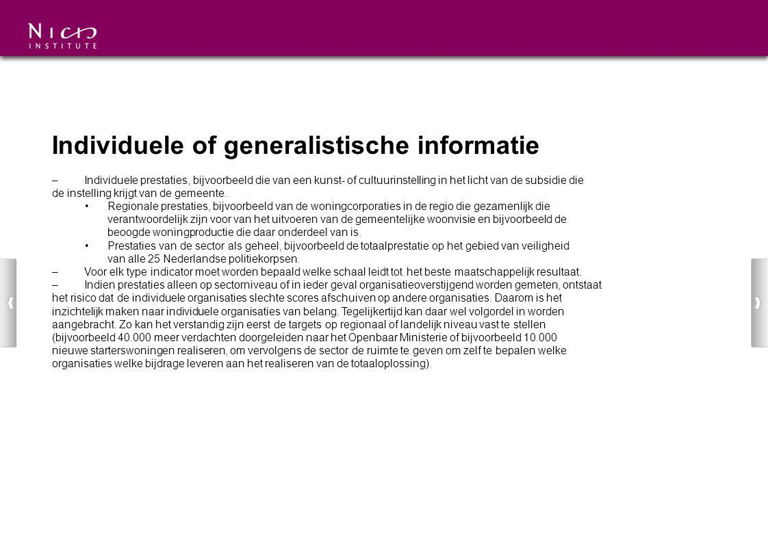 Individuele of generalistische informatie –Individuele prestaties, bijvoorbeeld die van een kunst- of cultuurinstelling in het licht van de subsidie d