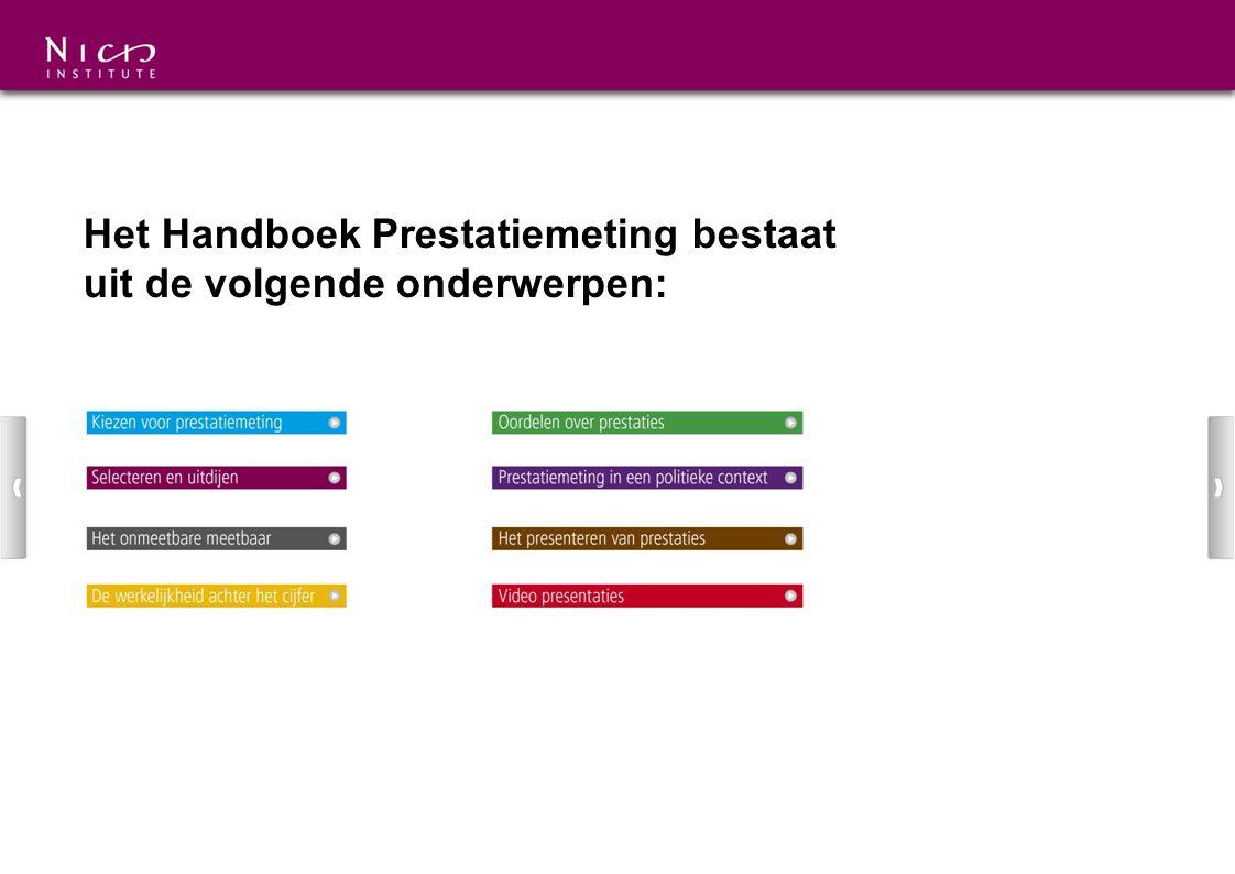 Het Handboek Prestatiemeting bestaat uit de volgende onderwerpen:
