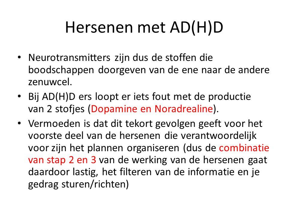 Hersenen met AD(H)D • Neurotransmitters zijn dus de stoffen die boodschappen doorgeven van de ene naar de andere zenuwcel. • Bij AD(H)D ers loopt er i