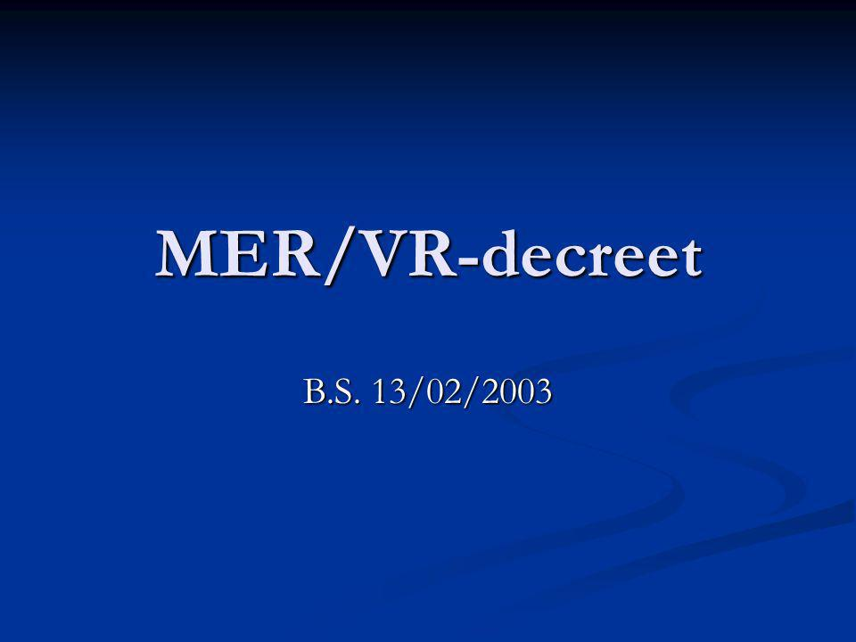 MER/VR-decreet B.S. 13/02/2003