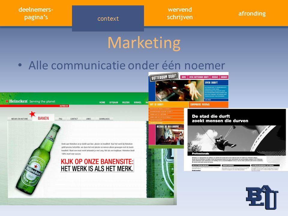 deelnemers- pagina's aandacht trekken afronding wervend schrijven context Marketing • Alle communicatie onder één noemer