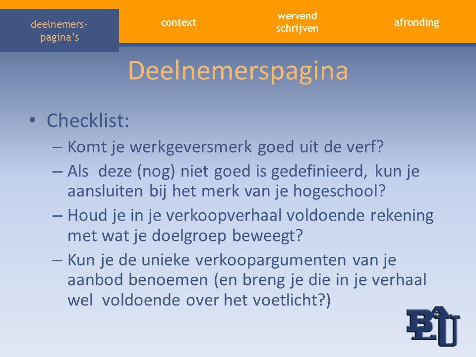context afronding wervend schrijven deelnemers- pagina's Deelnemerspagina • Checklist: – Komt je werkgeversmerk goed uit de verf? – Als deze (nog) nie