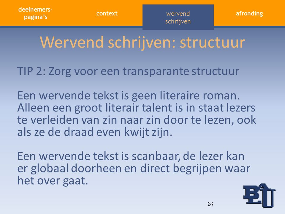 deelnemers- pagina's contextafronding aandacht vasthouden wervend schrijven Wervend schrijven: structuur TIP 2: Zorg voor een transparante structuur E