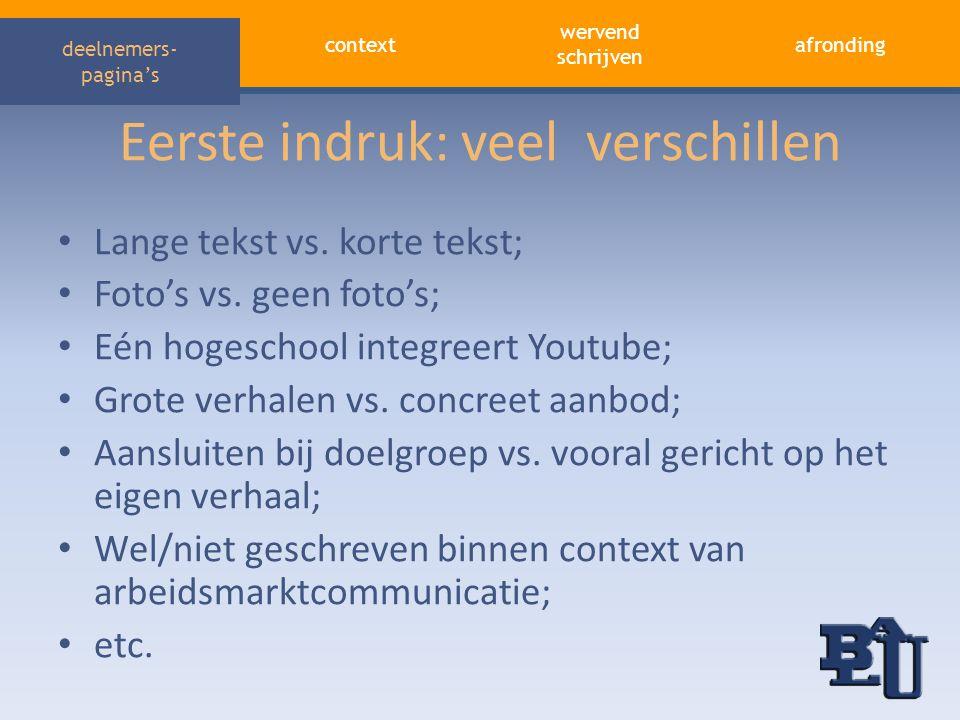 context afronding wervend schrijven deelnemers- pagina's Eerste indruk: veel verschillen • Lange tekst vs. korte tekst; • Foto's vs. geen foto's; • Eé
