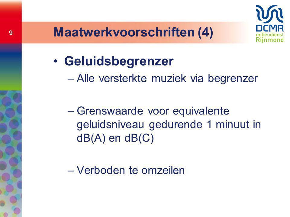 9 •Geluidsbegrenzer –Alle versterkte muziek via begrenzer –Grenswaarde voor equivalente geluidsniveau gedurende 1 minuut in dB(A) en dB(C) –Verboden t
