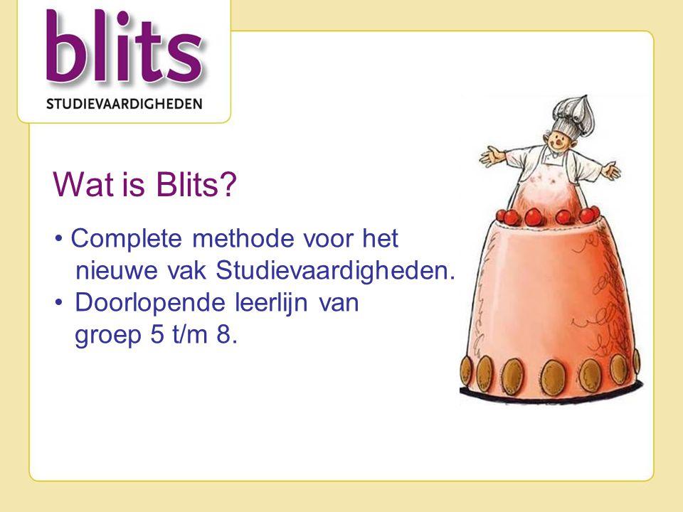 Wat is Blits? • Complete methode voor het nieuwe vak Studievaardigheden. •Doorlopende leerlijn van groep 5 t/m 8.