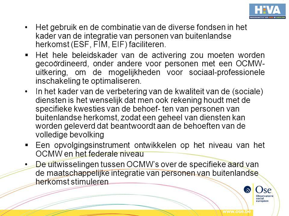 •Het gebruik en de combinatie van de diverse fondsen in het kader van de integratie van personen van buitenlandse herkomst (ESF, FIM, EIF) faciliteren.
