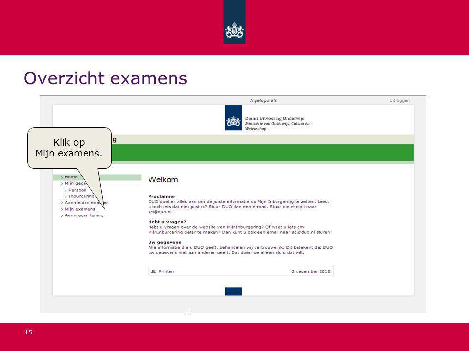 15 Overzicht examens Klik op Mijn examens.