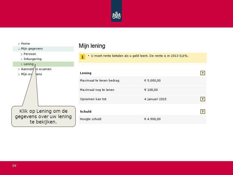 19 Klik op Lening om de gegevens over uw lening te bekijken.