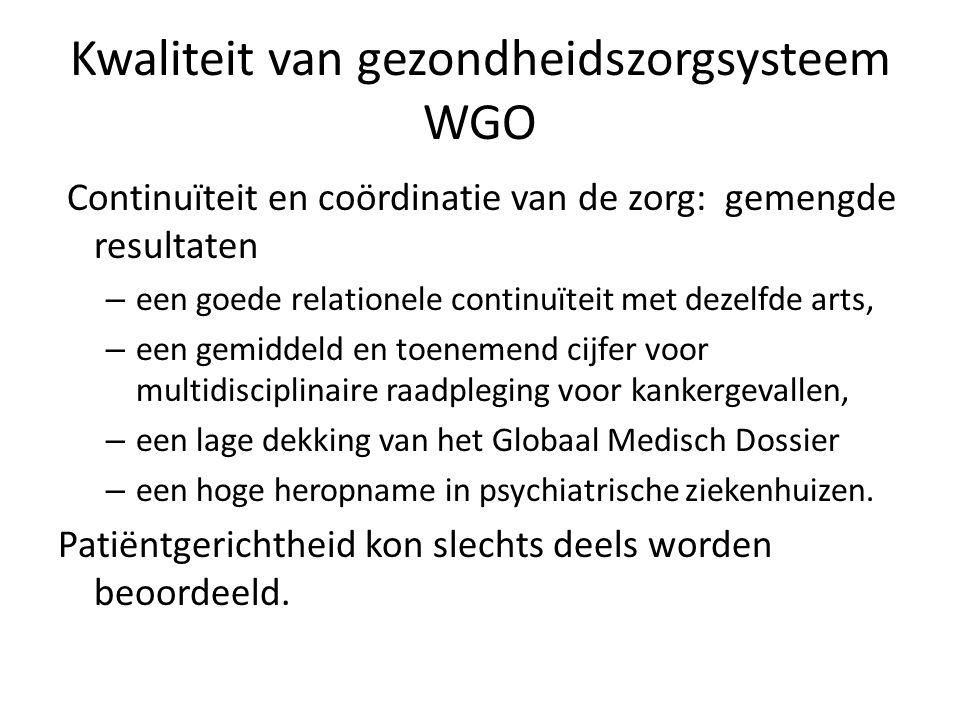 Kwaliteit van gezondheidszorgsysteem WGO Continuïteit en coördinatie van de zorg: gemengde resultaten – een goede relationele continuïteit met dezelfd