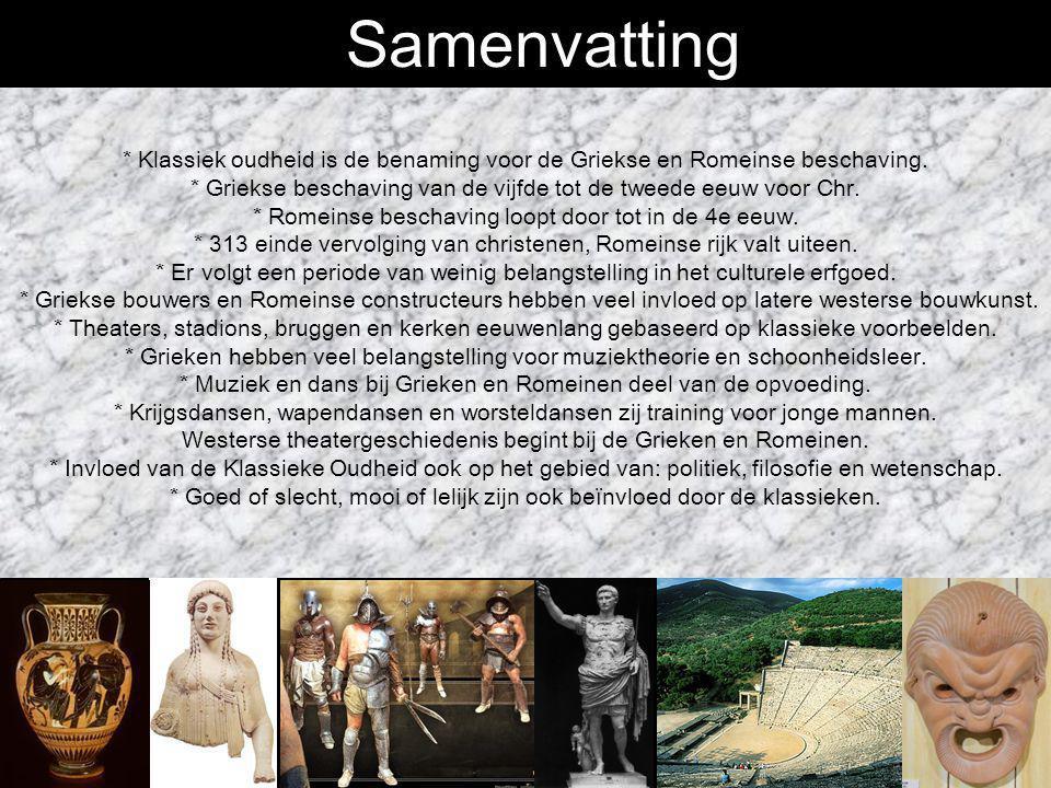 Samenvatting * Klassiek oudheid is de benaming voor de Griekse en Romeinse beschaving. * Griekse beschaving van de vijfde tot de tweede eeuw voor Chr.