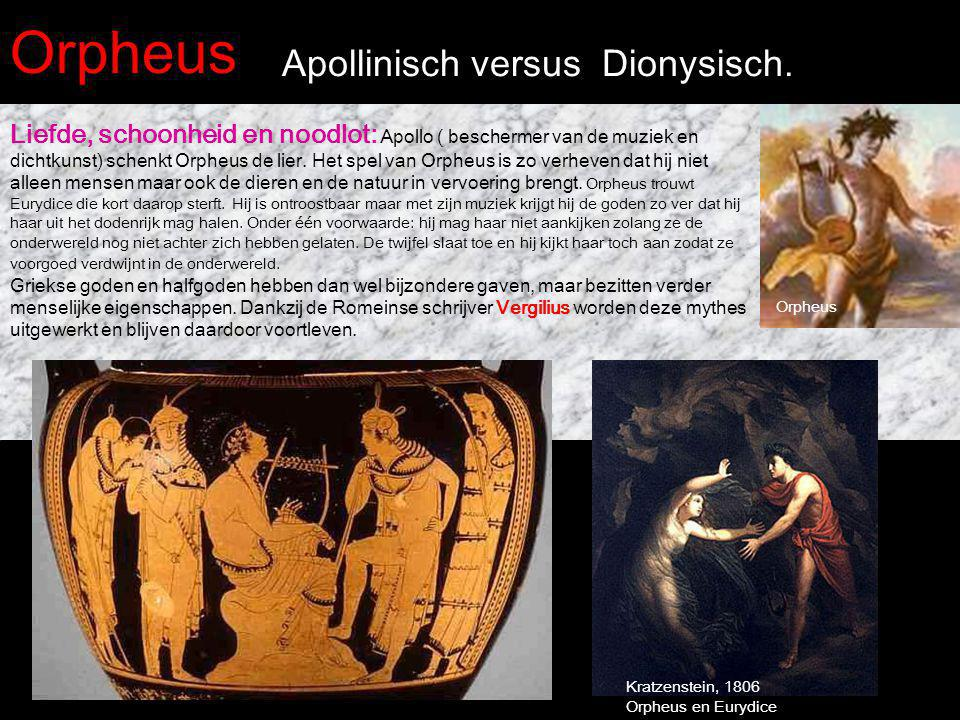 Orpheus Apollinisch versus Dionysisch. Liefde, schoonheid en noodlot: Apollo ( beschermer van de muziek en dichtkunst) schenkt Orpheus de lier. Het sp