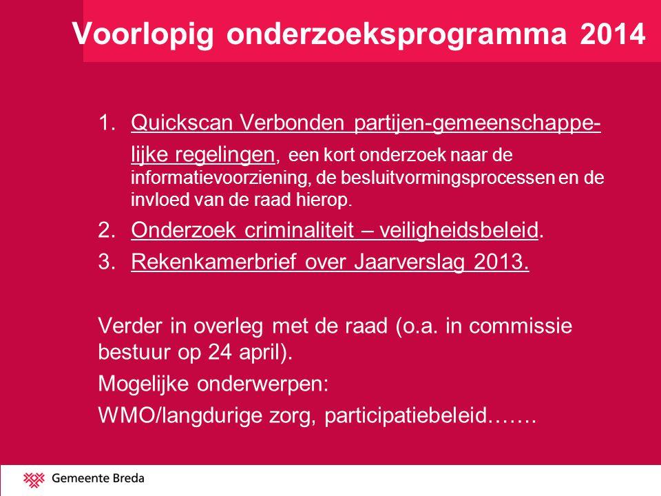 Voorlopig onderzoeksprogramma 2014 1.Quickscan Verbonden partijen-gemeenschappe- lijke regelingen, een kort onderzoek naar de informatievoorziening, d