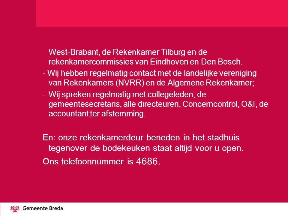 West-Brabant, de Rekenkamer Tilburg en de rekenkamercommissies van Eindhoven en Den Bosch. - Wij hebben regelmatig contact met de landelijke verenigin