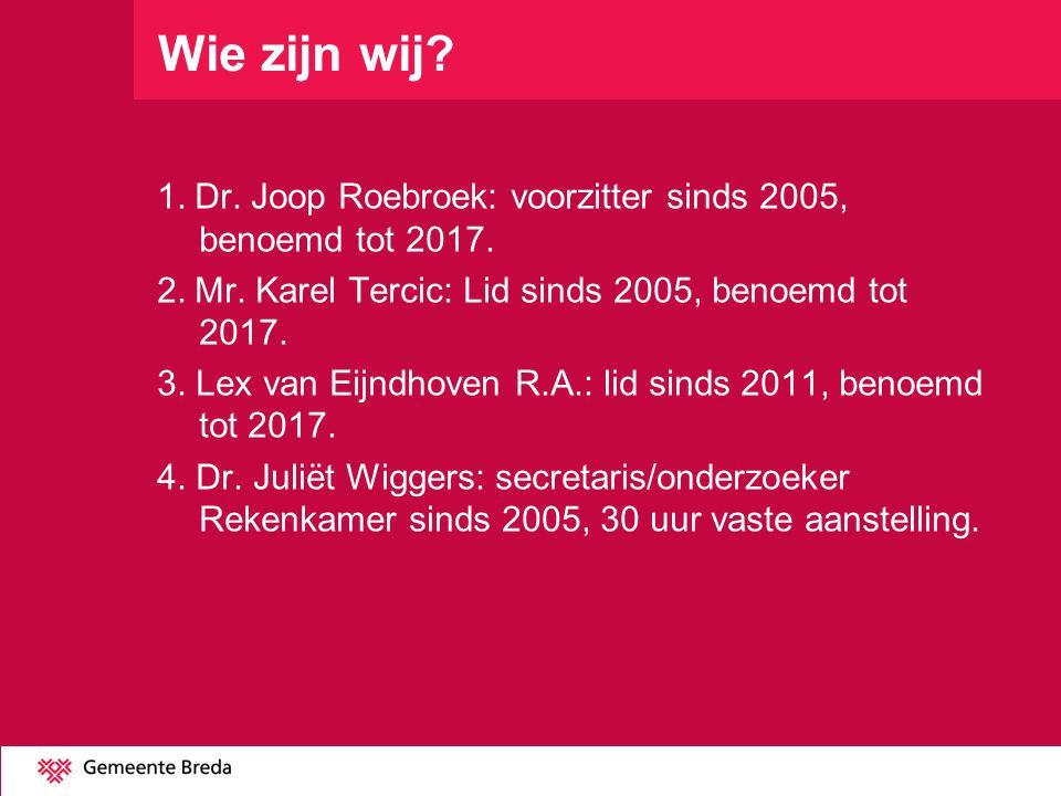 Wie zijn wij? 1. Dr. Joop Roebroek: voorzitter sinds 2005, benoemd tot 2017. 2. Mr. Karel Tercic: Lid sinds 2005, benoemd tot 2017. 3. Lex van Eijndho
