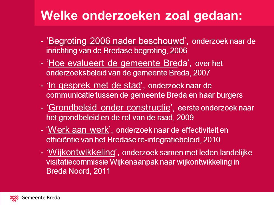 De webpagina van de Rekenkamer vindt u via www.breda.nl/gemeente/organisatie/rekenkamer Of via de gemeenteraadsite, onder kopje Rekenkamer.