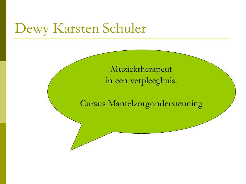 Dewy Karsten Schuler Muziektherapeut in een verpleeghuis. Cursus Mantelzorgondersteuning
