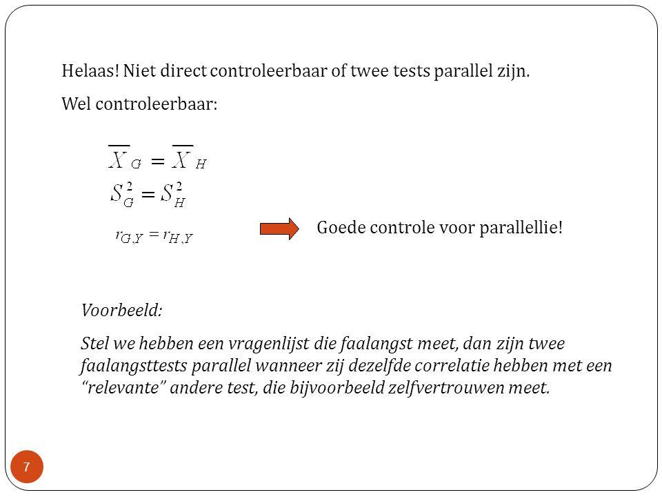 Helaas! Niet direct controleerbaar of twee tests parallel zijn. Wel controleerbaar: Goede controle voor parallellie! Voorbeeld: Stel we hebben een vra