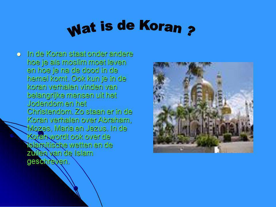  In de Koran staat onder andere hoe je als moslim moet leven en hoe je na de dood in de hemel komt. Ook kun je in de koran verhalen vinden van belang