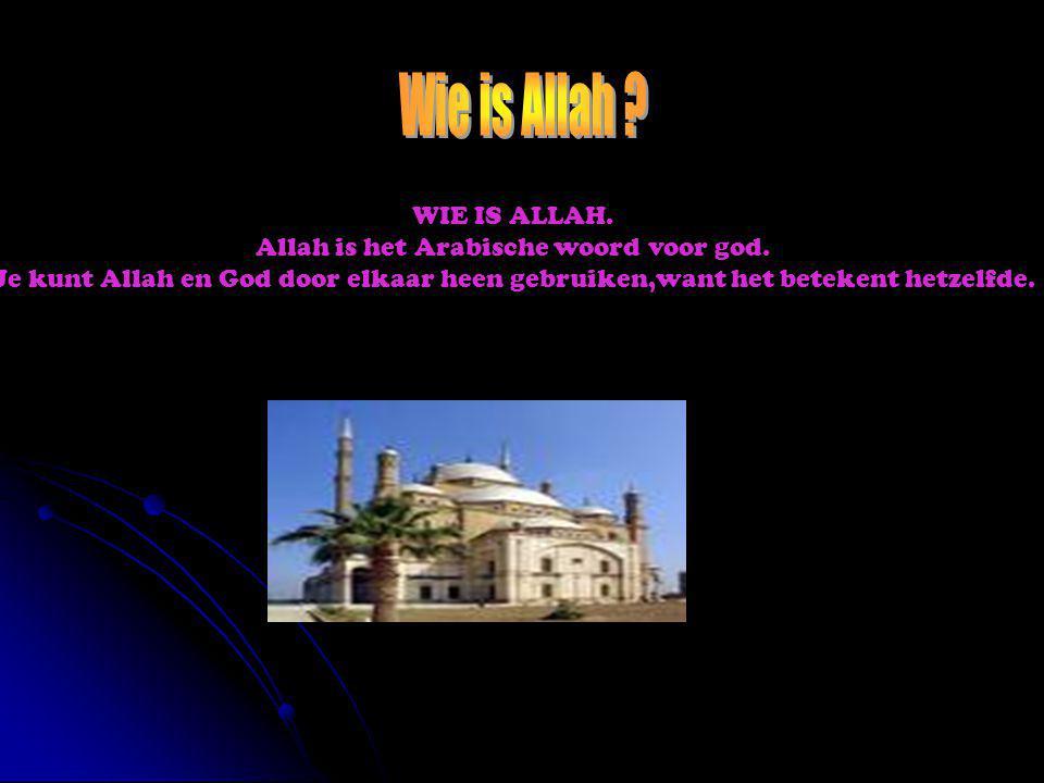 WIE IS ALLAH. Allah is het Arabische woord voor god. Je kunt Allah en God door elkaar heen gebruiken,want het betekent hetzelfde.