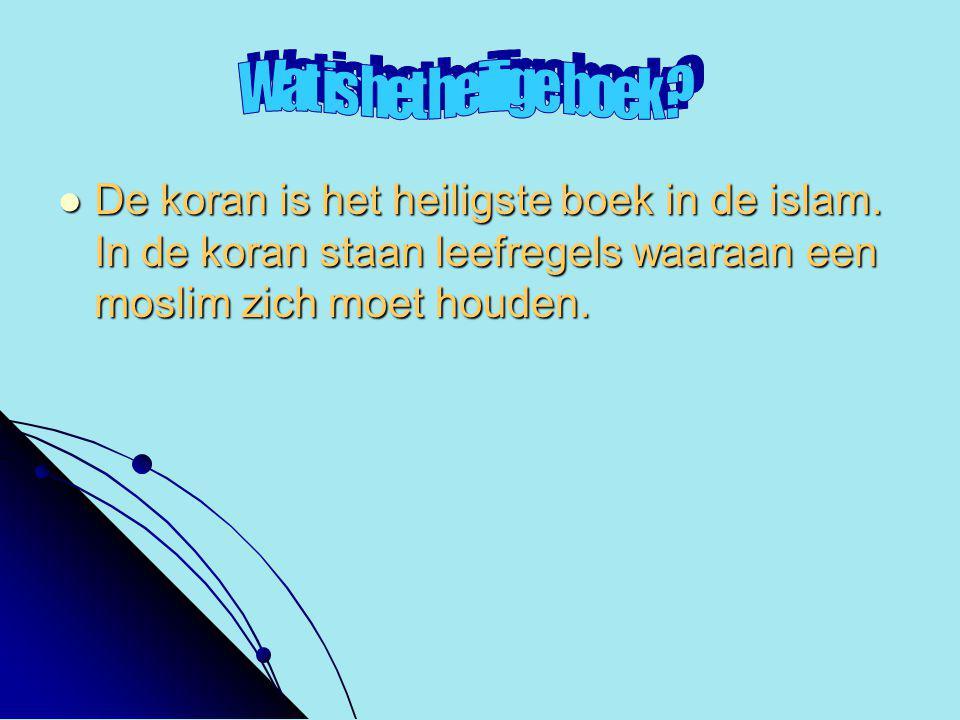  De koran is het heiligste boek in de islam.