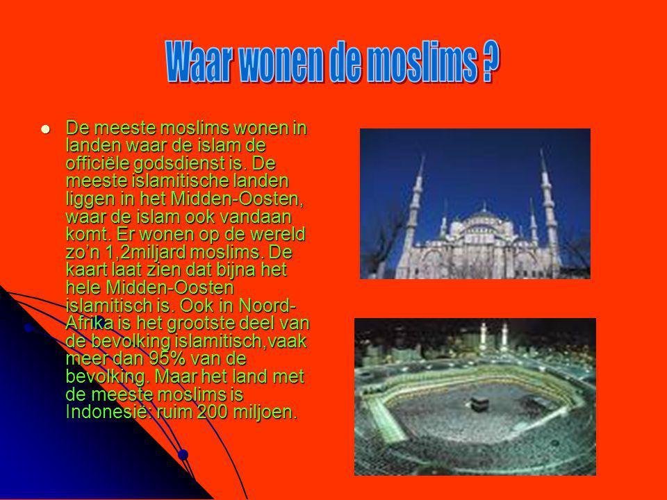  De meeste moslims wonen in landen waar de islam de officiële godsdienst is. De meeste islamitische landen liggen in het Midden-Oosten, waar de islam