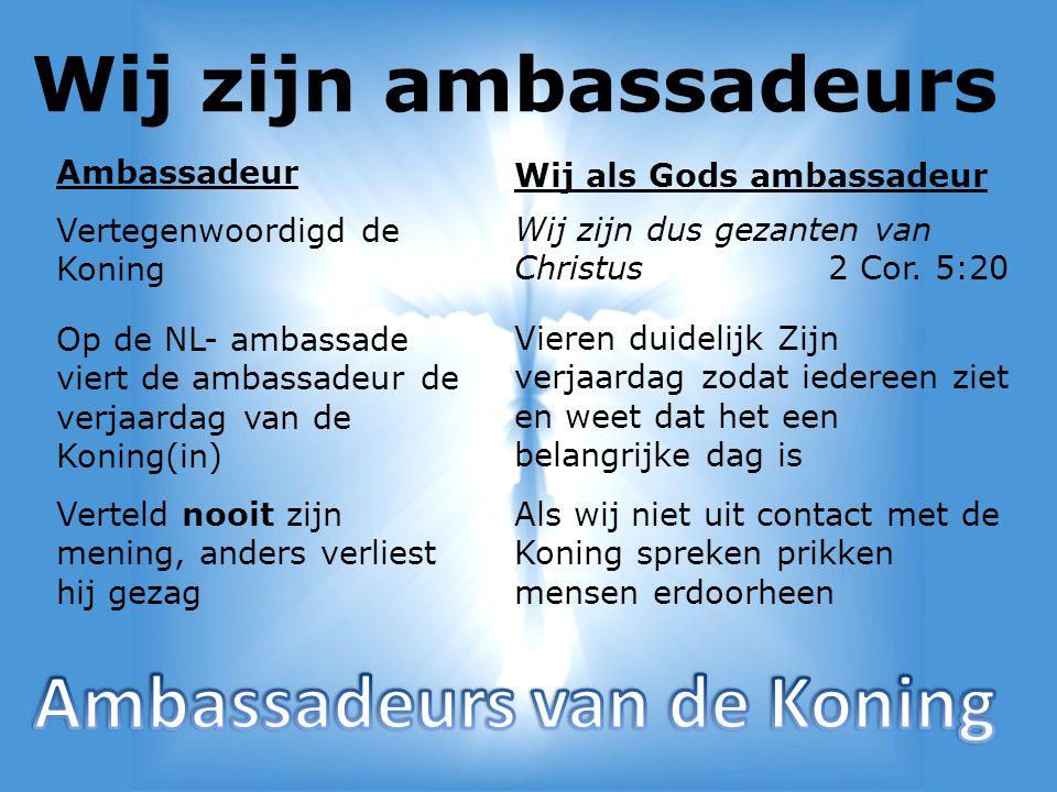 Wij zijn ambassadeurs Aanval op hem, is hetzelfde als op de Koning De Here zal voor u strijden, en gij zult stil zijn.