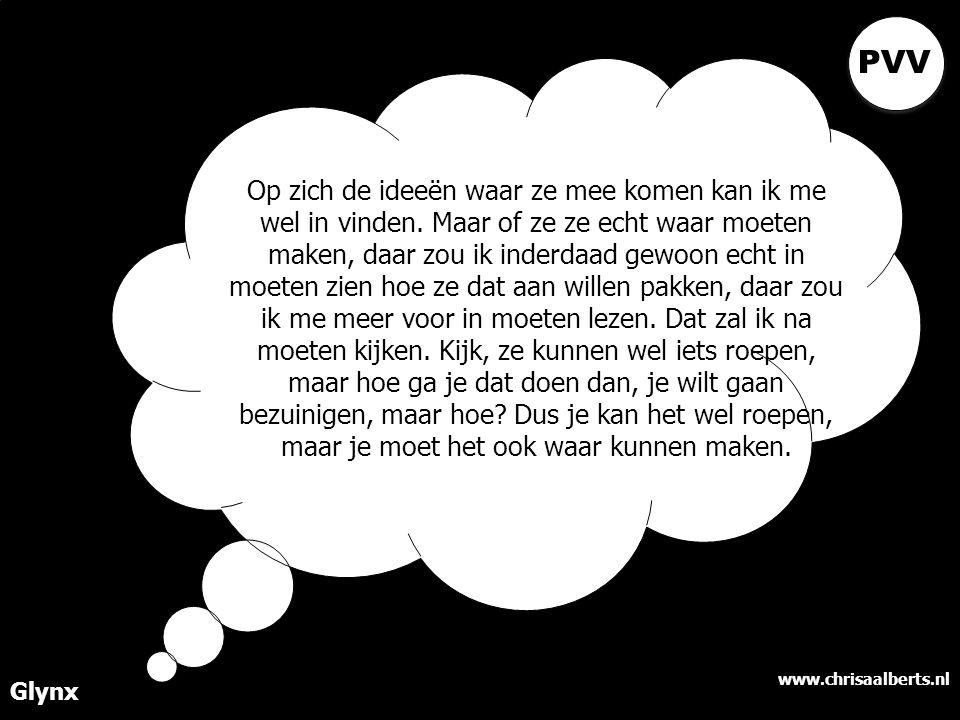 www.chrisaalberts.nl Glynx Op zich de ideeën waar ze mee komen kan ik me wel in vinden. Maar of ze ze echt waar moeten maken, daar zou ik inderdaad ge