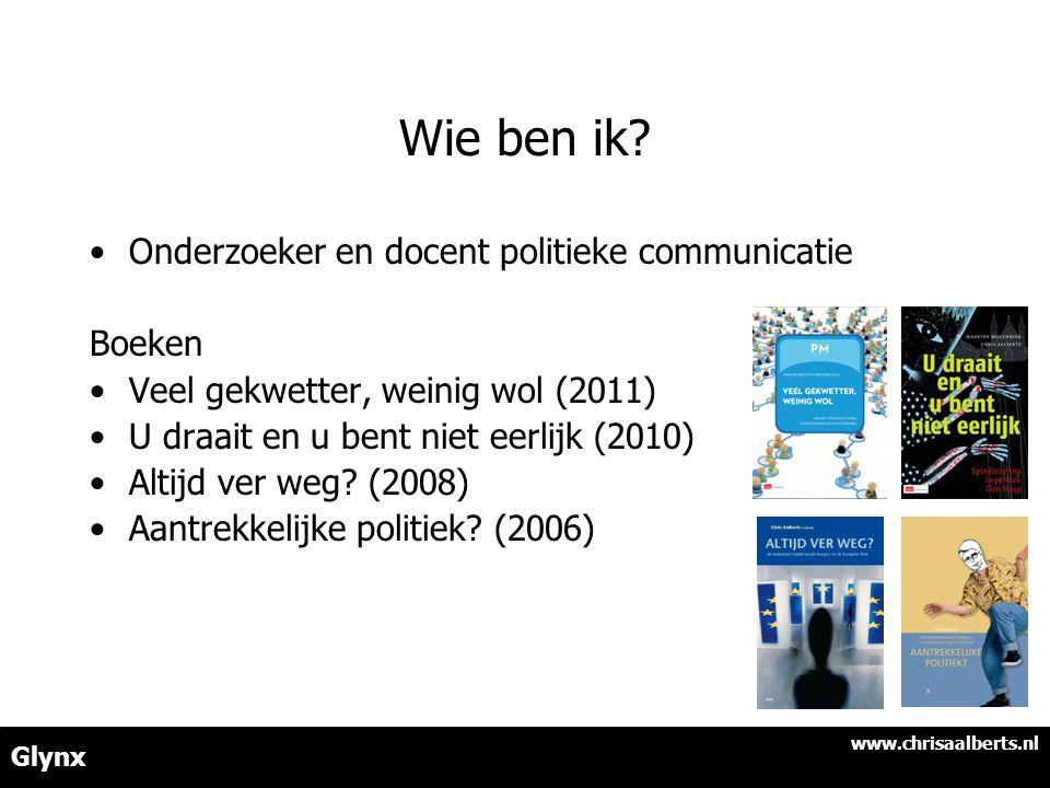 Wie ben ik? •Onderzoeker en docent politieke communicatie Boeken •Veel gekwetter, weinig wol (2011) •U draait en u bent niet eerlijk (2010) •Altijd ve