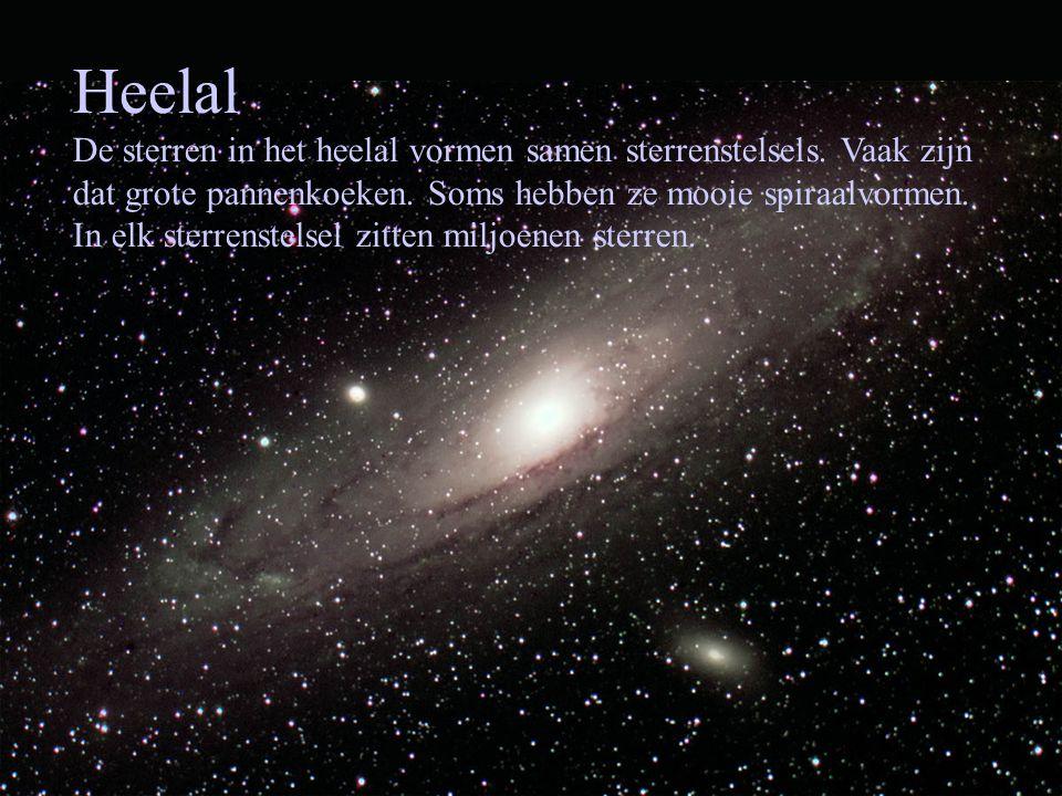 Heelal De sterren in het heelal vormen samen sterrenstelsels. Vaak zijn dat grote pannenkoeken. Soms hebben ze mooie spiraalvormen. In elk sterrenstel