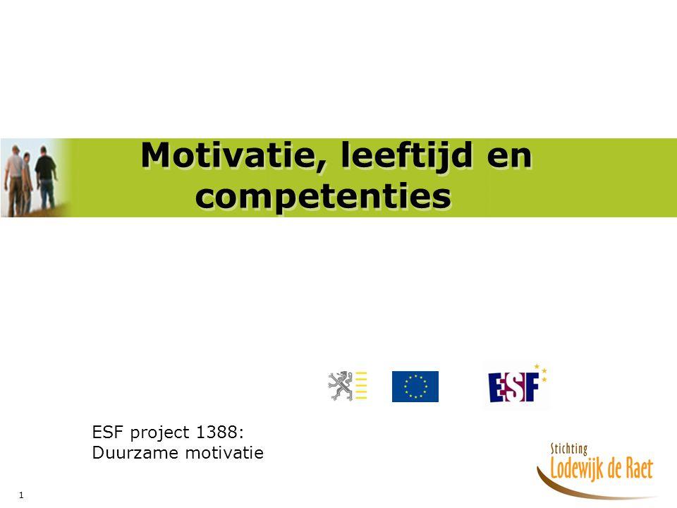1 Motivatie, leeftijd en competenties ESF project 1388: Duurzame motivatie