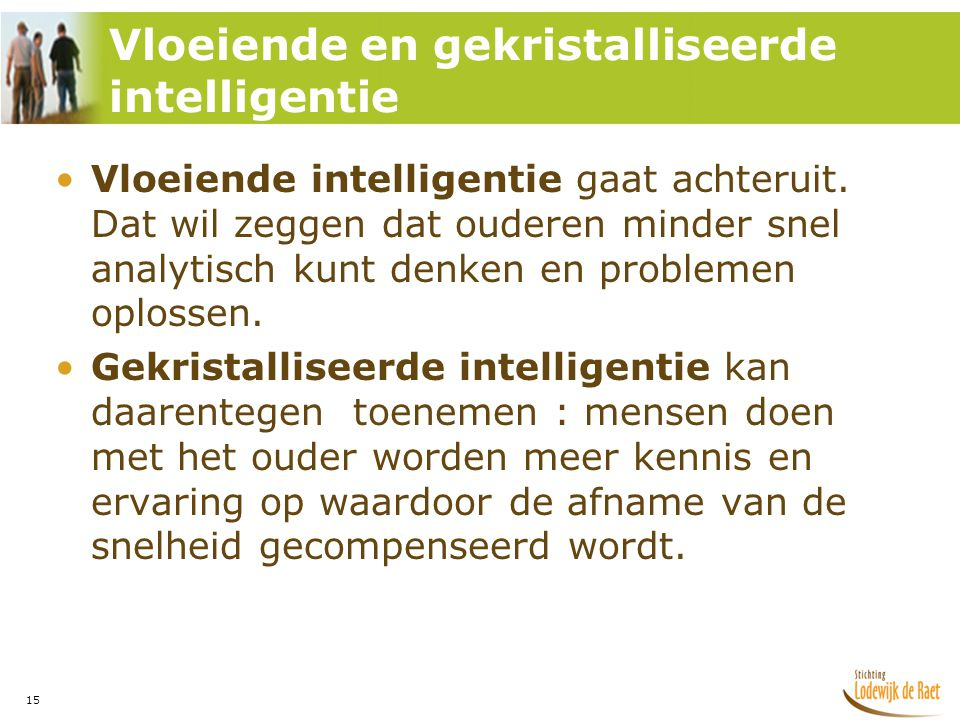 15 •Vloeiende intelligentie gaat achteruit.