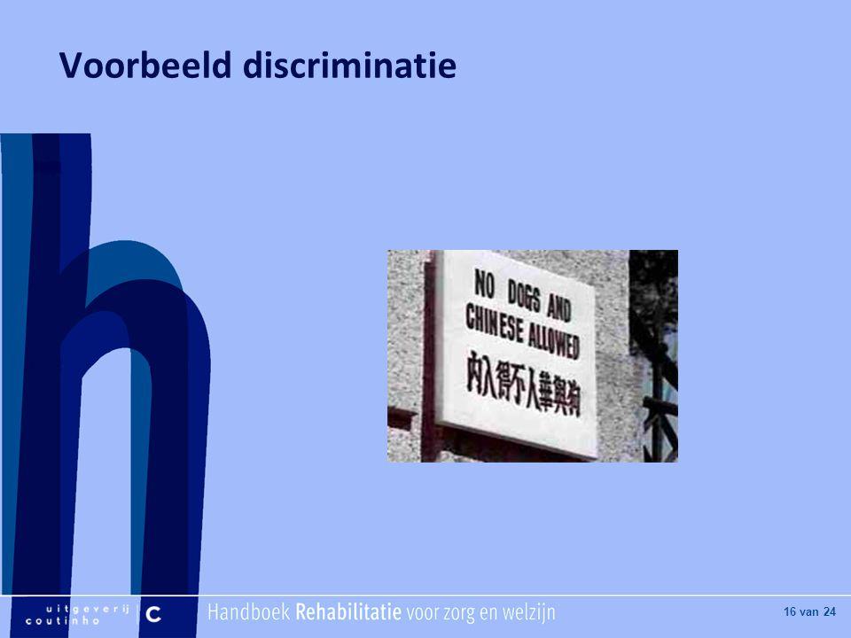 [Hier titel van boek] [Hier plaatje invoegen] 16 van 24 Voorbeeld discriminatie
