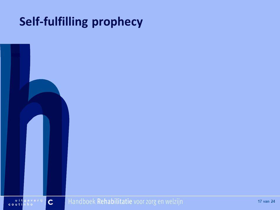 [Hier titel van boek] [Hier plaatje invoegen] 17 van 24 Self-fulfilling prophecy
