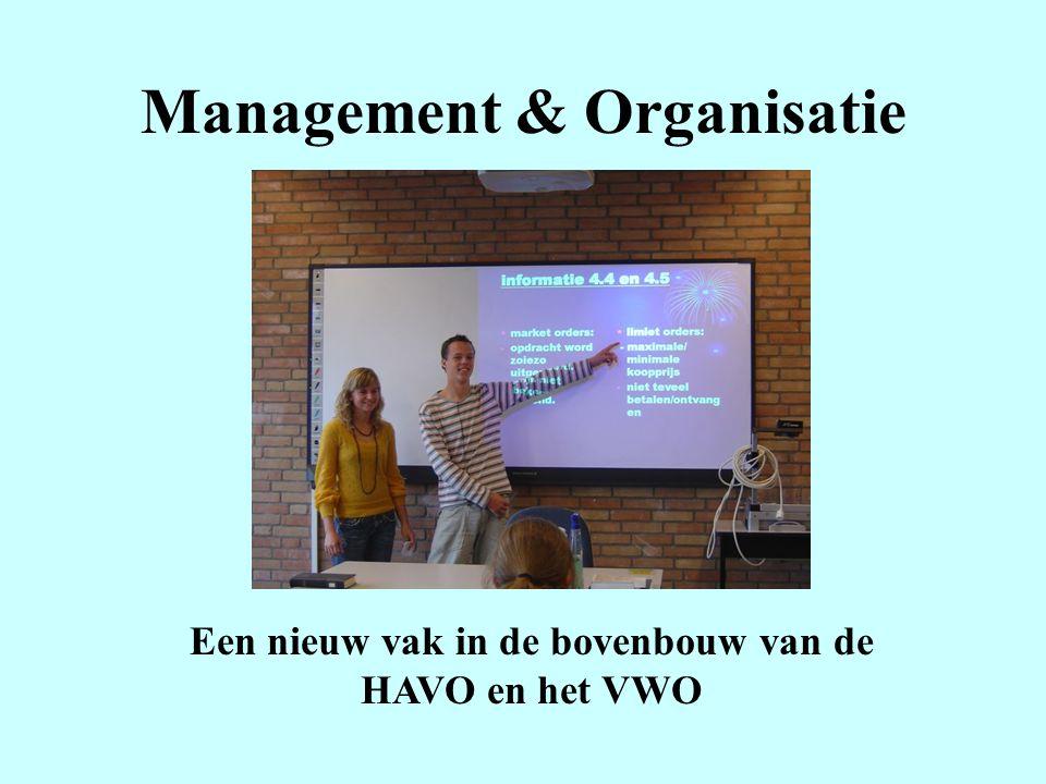 Management & Organisatie Een nieuw vak in de bovenbouw van de HAVO en het VWO