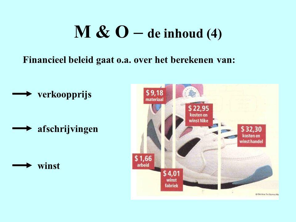 M & O – de inhoud (4) Financieel beleid gaat o.a.