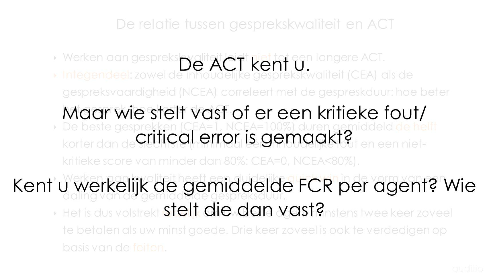 De relatie tussen gesprekskwaliteit en ACT ‣ Werken aan gesprekskwaliteit leidt niet tot een langere ACT.