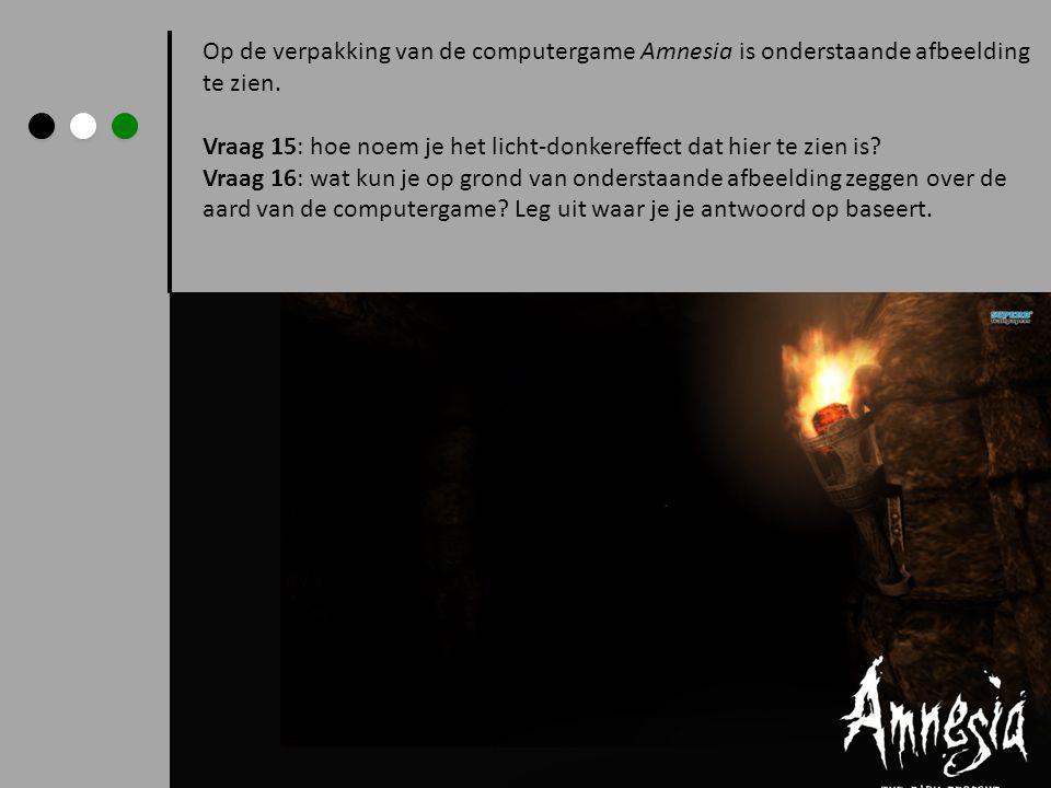Op de verpakking van de computergame Amnesia is onderstaande afbeelding te zien. Vraag 15: hoe noem je het licht-donkereffect dat hier te zien is? Vra